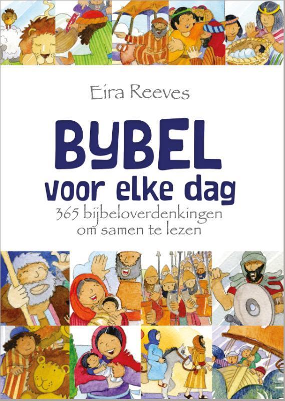 Bijbel voor elke dag. 365 bijbeloverdenkingen om samen te lezen, Reeves, Eira, Hardcover  <span class=