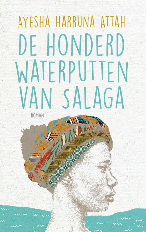 De honderd waterputten van Salaga Harruna Attah, Ayesha, Ebook