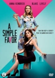 Simple favor , (DVD) BILINGUAL /CAST: ANNA KENDRIK, BLAKE LIVELY Bell, Darcey, DVDNL