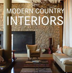 Modern Country Interiors,...