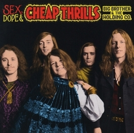 SEX, DOPE AND CHEAP.. .. THRILLS Big Brother & The Holding Company, CD