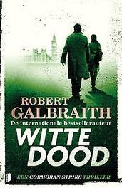 Witte dood Een Cormoran Strike-thriller, Robert Galbraith, Paperback