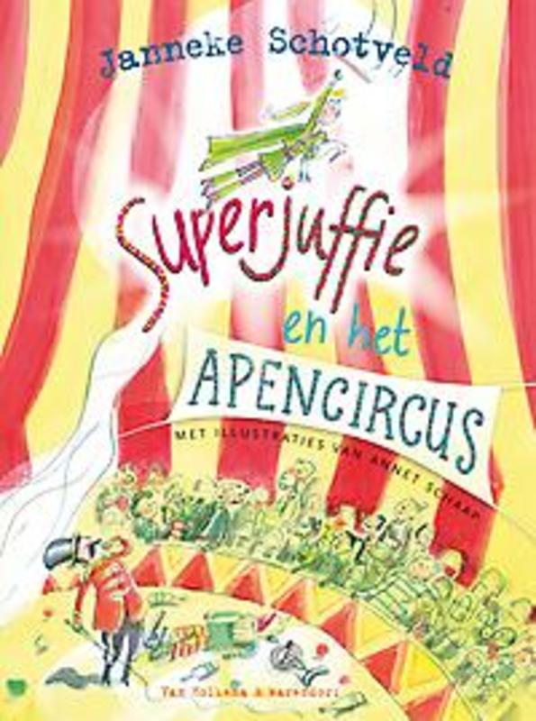 Superjuffie en het apencircus Janneke Schotveld, Hardcover