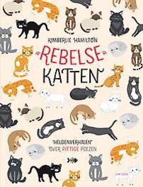 Rebelse katten heldenverhalen en kattenmythen, Kimberlie Hamilton, Hardcover