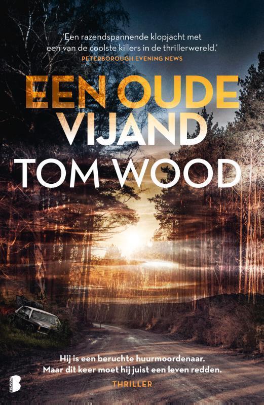 Een oude vijand Hij is een beruchte huurmoordenaar. Maar dit keer moet hij juist een leven redden., Wood, Tom, Paperback