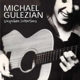 UNSPOKEN INTENTIONS CONTAINS TWO BONUS TRACKS: GOLGOTHA, STEPPING ON MY THU Audio CD, MICHAEL GULEZIAN, CD