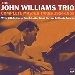 COMPLETE MASTER TAKES 1954-1955 WILLIAMS, JOHN -TRIO-, CD