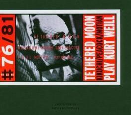 TETHERED MOON, PLAY KURT ..WEILL // ORIGINAL BOOKET INCLUDED Audio CD, KIKUCHI/PEACOCK/MOTIAN, CD