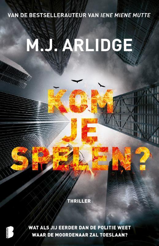 Kom je spelen? Wat als jij eerder dan de politie weet waar de moordenaar zal toeslaan?, M.J. Arlidge, Paperback