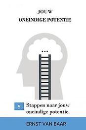 JOUW ONEINDIGE POTENTIE. 5 STAPPEN NAAR JOUW ONEINDIGE POTENTIE, Van Baar, Ernst, Paperback