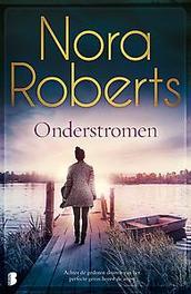 Onderstromen Achter de gesloten deuren van het perfecte gezin heerst de angst, Roberts, Nora, Paperback
