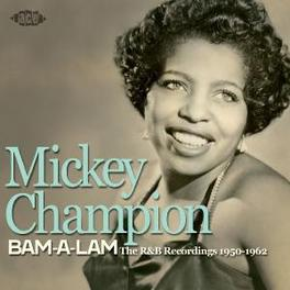 BAM A LAM FIVE TRACKS PREVIOUSLY UNRELEASED Audio CD, MICKEY CHAMPION, CD
