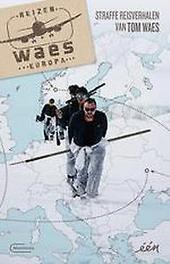 Reizen Waes Europa straffe reisverhalen van Tom Waes, Tom Waes, Paperback