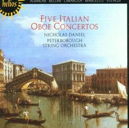 FIVE ITALIAN OBOE CONCERT ..CONCERTOS W/PETERBOROUGH STRING ORCH/N.DANIEL Audio CD, V/A, CD