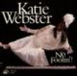 NO FOOLIN'! Audio CD, KATIE WEBSTER, CD