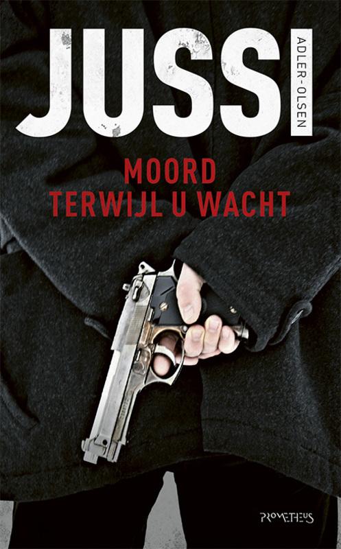 Moord terwijl u wacht Jussi Adler-Olsen, Paperback