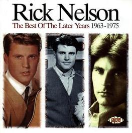 BEST OF THE LATER YEARS 1963-1975 Audio CD, RICK NELSON, CD