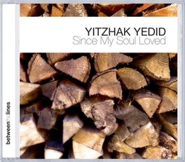 SINCE MY SOUL LOVED Audio CD, YITZHAK YEDID, CD