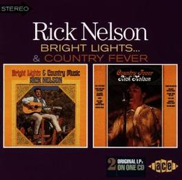 BRIGHT LIGHTS/COUNTRY FEV TWO SIXTIES ALBUMS ON 1 CD Audio CD, RICK NELSON, CD