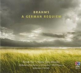 A GERMAN REQUIEM MELBOURNE SYMPHONY ORCHESTRA J. BRAHMS, CD
