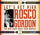 LET'S GET HIGH 1951-65 RECORDINGS FOR RPM/SUN/DUKE RECORDS