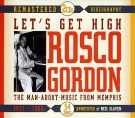 LET'S GET HIGH 1951-65 RECORDINGS FOR RPM/SUN/DUKE RECORDS Audio CD, ROSCO GORDON, CD
