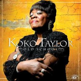 OLD SCHOOL Audio CD, KOKO TAYLOR, CD