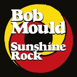 SUNSHINE ROCK BOB MOULD, CD