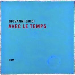 AVEC LE TEMPS GIOVANNI GUIDI, CD