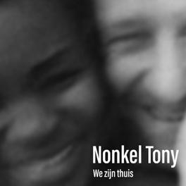 WIJ ZIJN THUIS NONKEL TONY, CD