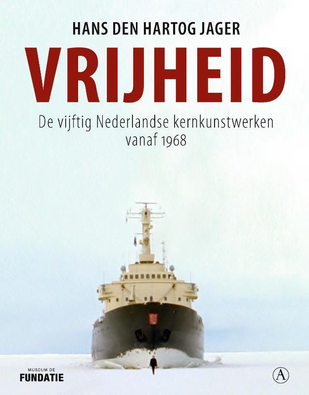 Vrijheid de vijftig Nederlandse kernkunstwerken vanaf 1968, Hans den Hartog Jager, Hardcover