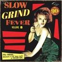 SLOW GRIND FEVER 08
