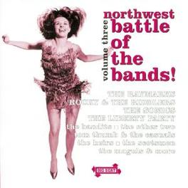 NORTHWEST BATTLE...3 ...OF THE BANDS W/ RAYMARKS, MOGULS, BANDITS, JUVENILES Audio CD, V/A, CD