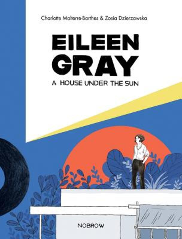 A Eileen Gray: A House Under the Sun Eileen Gray's E1027, Charlotte Malterre-Barthes, Paperback