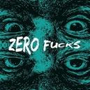 ZERO FUCKS -10'-