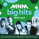 MNM BIG HITS 2019 VOL. 1