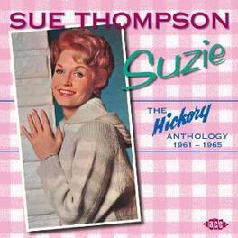 SUZIE: HICKORY ANTHOLOGY Audio CD, SUE THOMPSON, CD