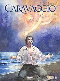 CARAVAGGIO HC02. GRATIE CARAVAGGIO, Manara, Milo, Hardcover