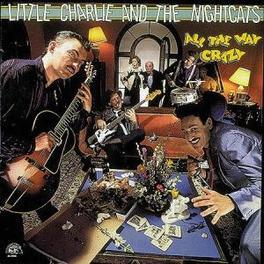 ALL THE WAY CRAZY Audio CD, LITTLE CHARLIE & NIGHTCAT, CD