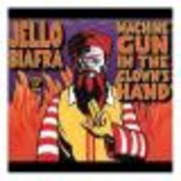 MACHINE GUN IN THE CLOWNS ..HAND/HIS 7TH SPOKEN WORD ALBUM JELLO BIAFRA, CD
