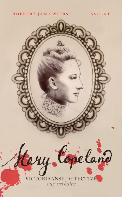 Mary Copeland. Victoriaanse detective vier verhalen, Swiers, Robbert Jan, Paperback
