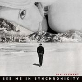 SEE ME IN.. -DIGI- .. SYNCHRONICITY IAN CLEMENT, LP