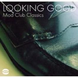 LOOKING GOOD-MOD CLUB CLA ..CLASSICS W/JAMES CARR, MARY LOVE, JUNIOR WELLS V/A, LP