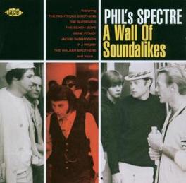 PHIL'S SPECTRE .. A WALL OF SOUNDALIKES/W/SUPREMES/BEACH BOYS/GENE PITNEY Audio CD, V/A, CD