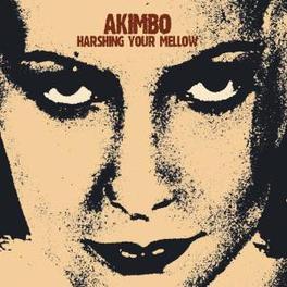 HARSHING YOUR MELLOW AKIMBO, CD
