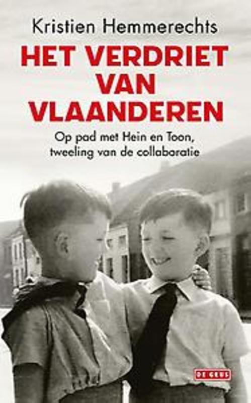 Het verdriet van Vlaanderen op pad met Hein en Toon, tweeling van de collaboratie, Kristien Hemmerechts, Paperback