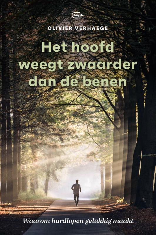 Het hoofd weegt zwaarder dan de benen waarom hardlopen gelukkig maakt, Olivier Verhaege, Paperback