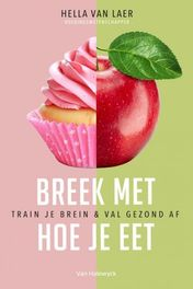 Breek met hoe je eet train je brein & val gezond af, Van Laer, Hella, Paperback