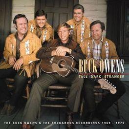 TALL DARK STRANGER BUCK OWENS & BUCKAROOS RECORDINGS 1969-1975 // W/ BOOK BUCK OWENS, CD