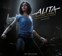 Alita - Battle Angel .. THE ART AND MAKING OF THE MOVIE /BY: ABBIE BERNSTEIN